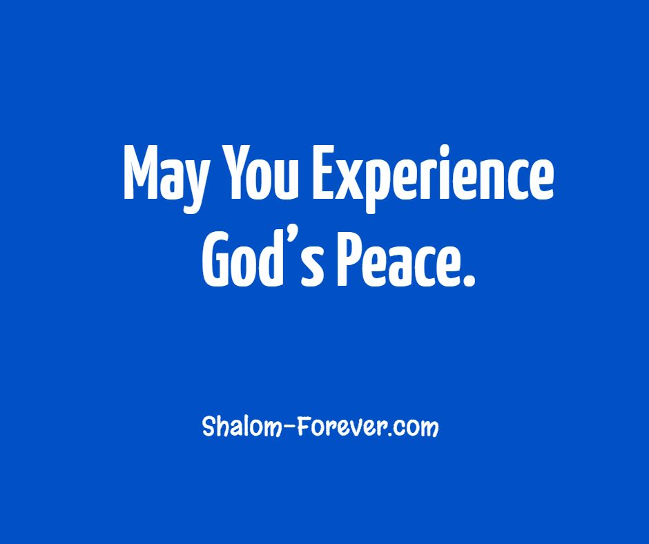 May You Experience God's Peace.