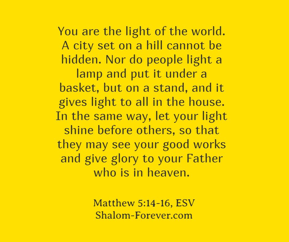 You Are The Light Of The World. May You Be A Shining Light.